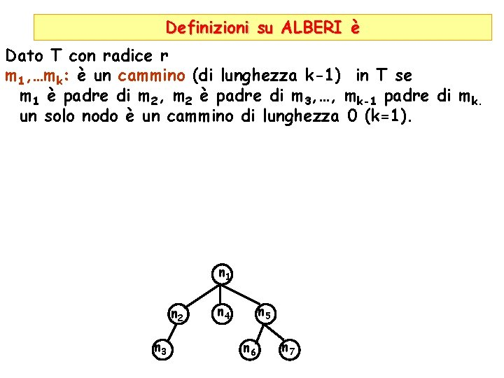 Definizioni su ALBERI è Dato T con radice r m 1, …mk: è un