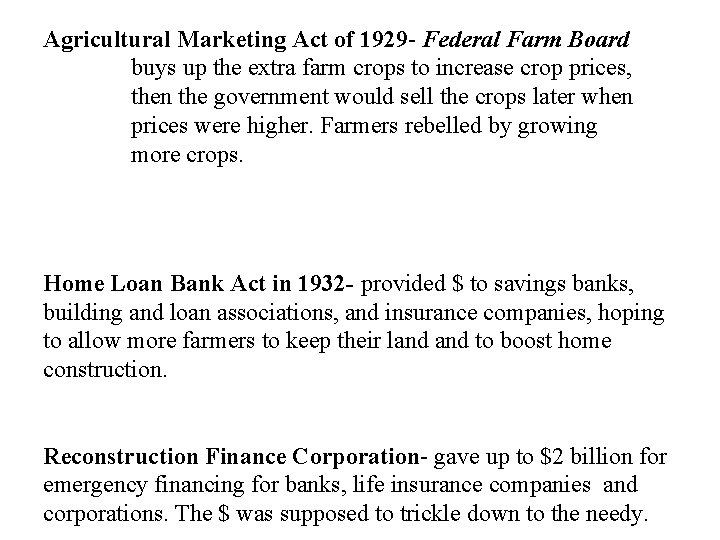 Agricultural Marketing Act of 1929 - Federal Farm Board buys up the extra farm