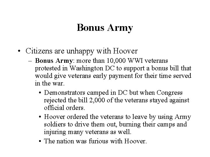 Bonus Army • Citizens are unhappy with Hoover – Bonus Army: more than 10,