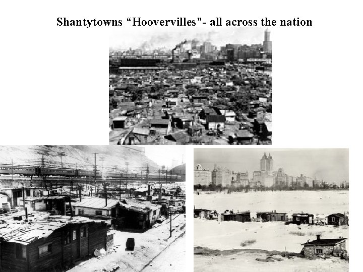 """Shantytowns """"Hoovervilles""""- all across the nation"""