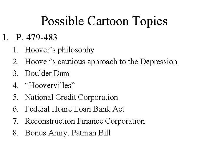 Possible Cartoon Topics 1. P. 479 -483 1. 2. 3. 4. 5. 6. 7.
