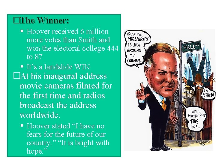 �The Winner: Hoover received 6 million more votes than Smith and won the electoral