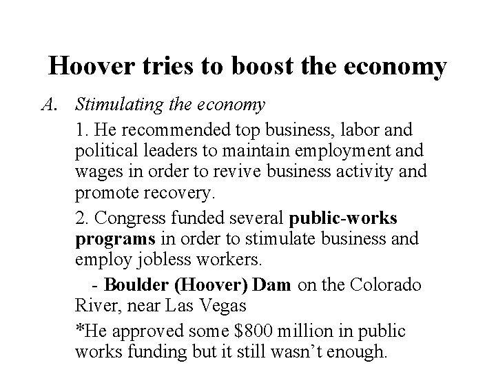 Hoover tries to boost the economy A. Stimulating the economy 1. He recommended top