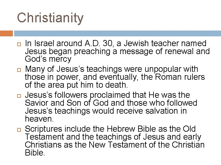 Christianity In Israel around A. D. 30, a Jewish teacher named Jesus began preaching
