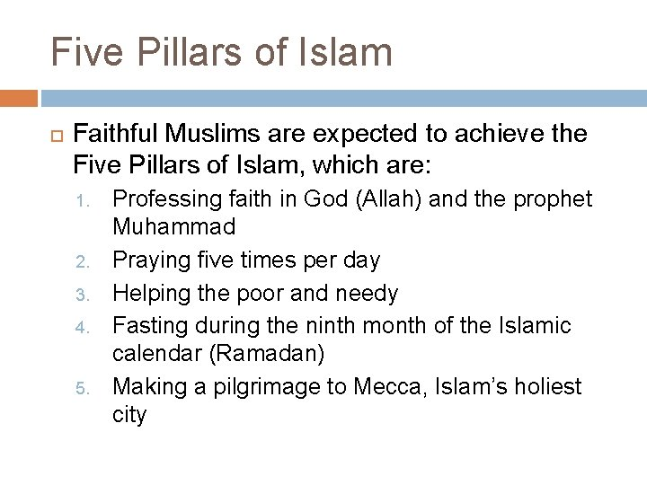 Five Pillars of Islam Faithful Muslims are expected to achieve the Five Pillars of