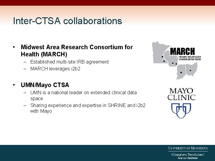 Inter-CTSA collaborations • Midwest Area Research Consortium for Health (MARCH) – Established multi-site IRB