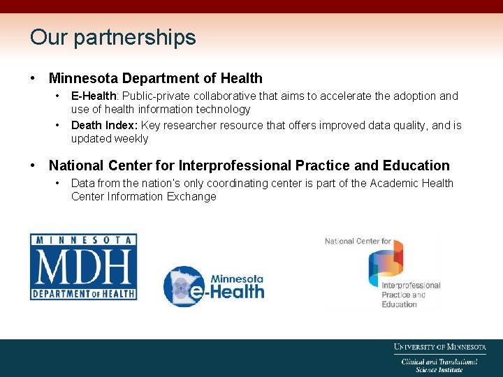 Our partnerships • Minnesota Department of Health • • E-Health: Public-private collaborative that aims