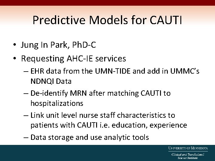 Predictive Models for CAUTI • Jung In Park, Ph. D-C • Requesting AHC-IE services