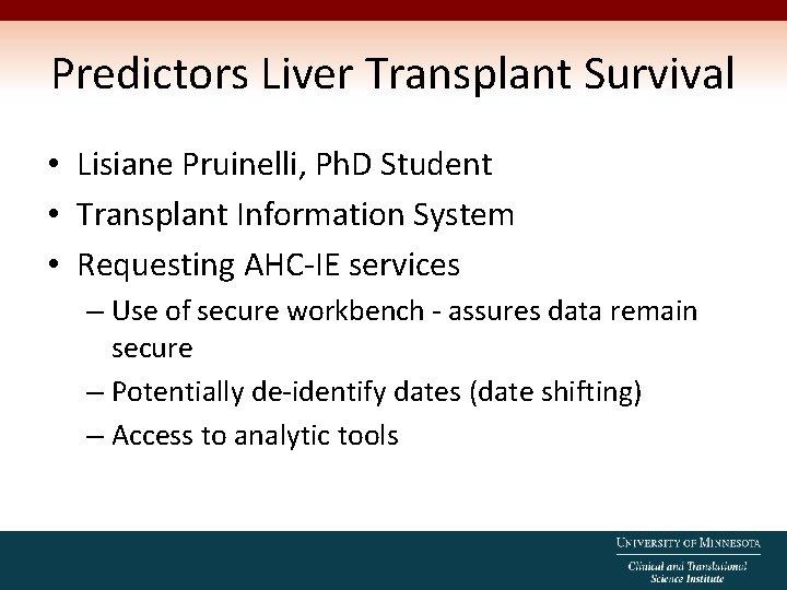Predictors Liver Transplant Survival • Lisiane Pruinelli, Ph. D Student • Transplant Information System
