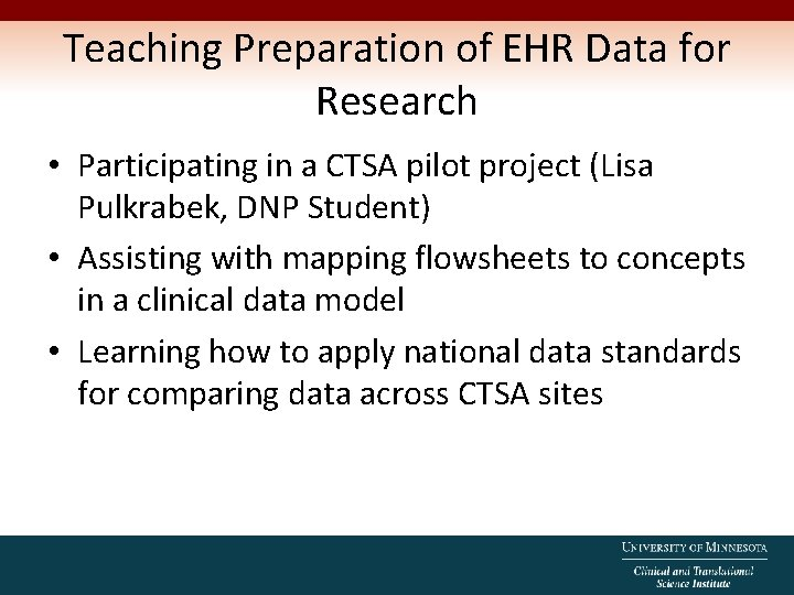 Teaching Preparation of EHR Data for Research • Participating in a CTSA pilot project