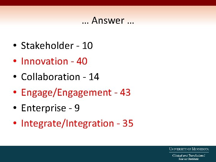 … Answer … • • • Stakeholder - 10 Innovation - 40 Collaboration -