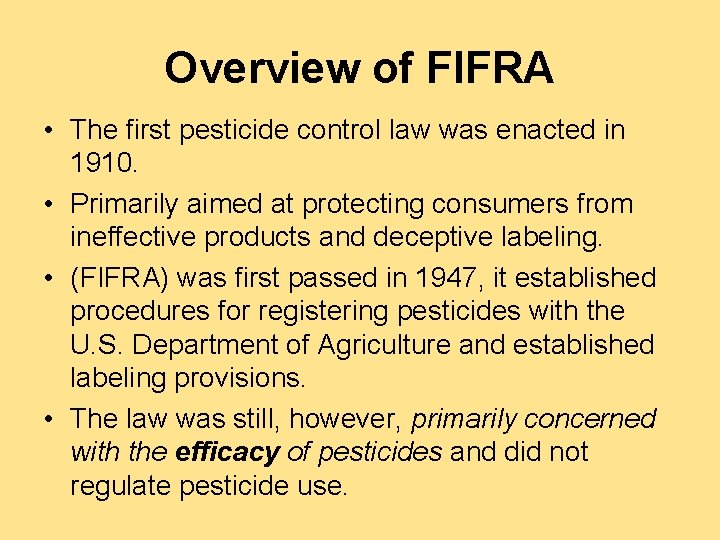 Overview of FIFRA • The first pesticide control law was enacted in 1910. •