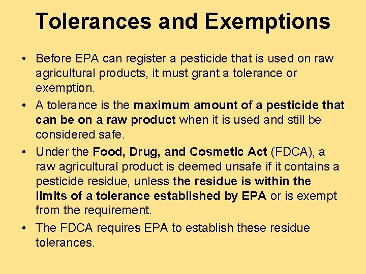 Tolerances and Exemptions • Before EPA can register a pesticide that is used on