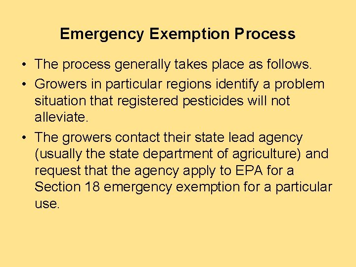 Emergency Exemption Process • The process generally takes place as follows. • Growers in