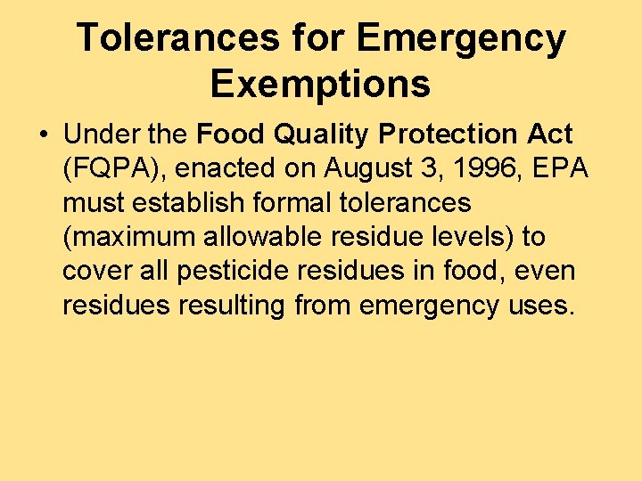 Tolerances for Emergency Exemptions • Under the Food Quality Protection Act (FQPA), enacted on