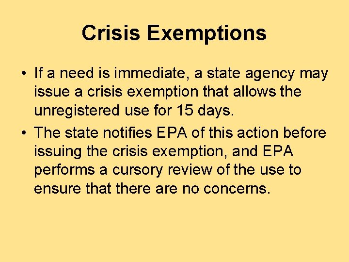 Crisis Exemptions • If a need is immediate, a state agency may issue a