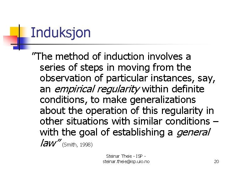 """Induksjon """"The method of induction involves a series of steps in moving from the"""