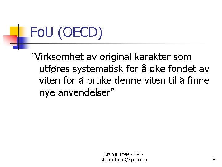 """Fo. U (OECD) """"Virksomhet av original karakter som utføres systematisk for å øke fondet"""