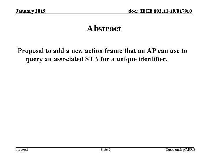 January 2019 doc. : IEEE 802. 11 -19/0179 r 0 Abstract Proposal to add