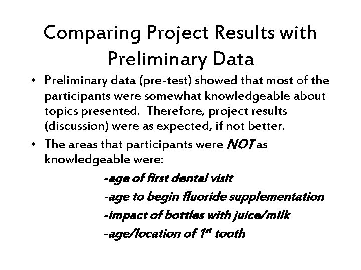 Comparing Project Results with Preliminary Data • Preliminary data (pre-test) showed that most of