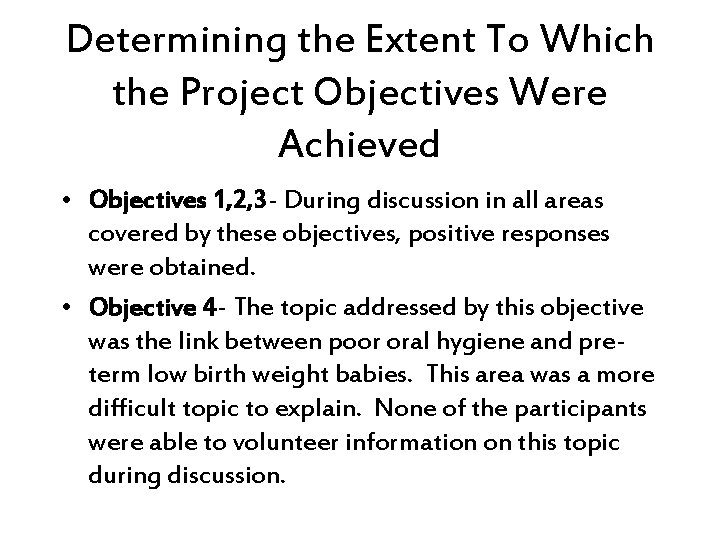 Determining the Extent To Which the Project Objectives Were Achieved • Objectives 1, 2,