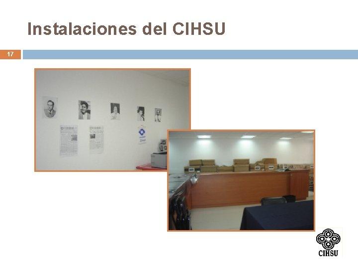Instalaciones del CIHSU 17