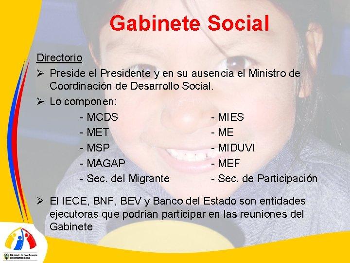 Gabinete Social Directorio Ø Preside el Presidente y en su ausencia el Ministro de