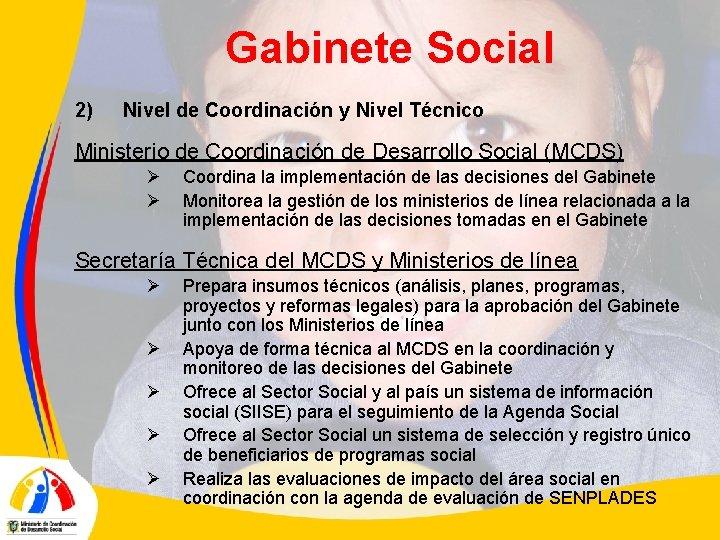 Gabinete Social 2) Nivel de Coordinación y Nivel Técnico Ministerio de Coordinación de Desarrollo