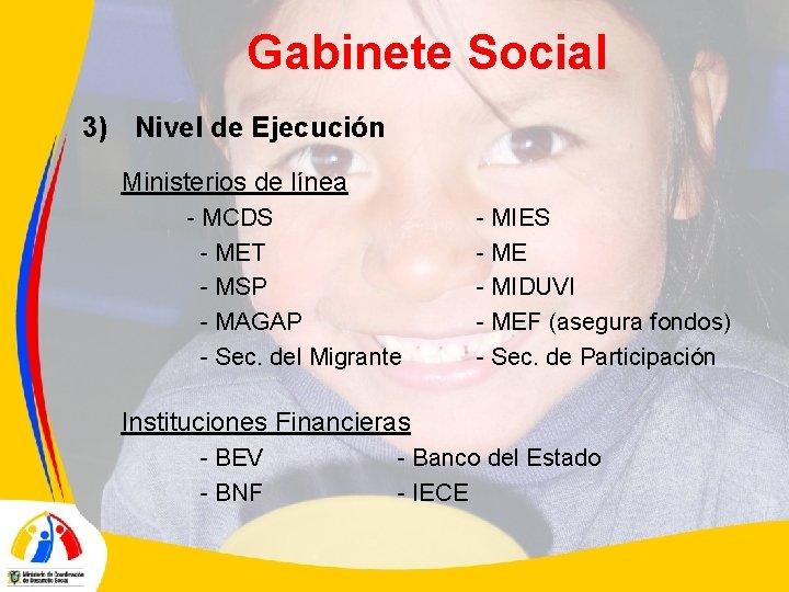 Gabinete Social 3) Nivel de Ejecución Ministerios de línea - MCDS - MET -