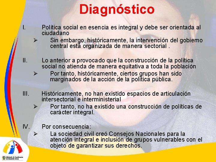 Diagnóstico I. Política social en esencia es integral y debe ser orientada al ciudadano