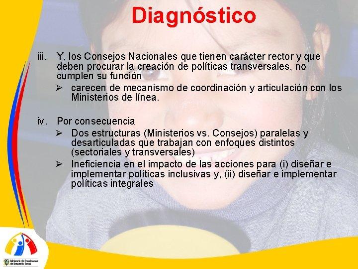 Diagnóstico iii. Y, los Consejos Nacionales que tienen carácter rector y que deben procurar