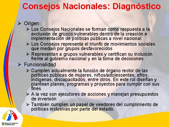 Consejos Nacionales: Diagnóstico Ø Origen: Ø Los Consejos Nacionales se forman como respuesta a