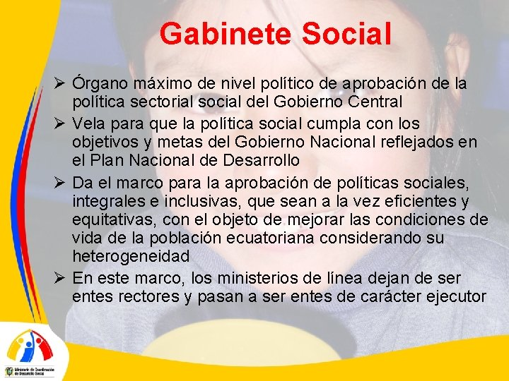 Gabinete Social Ø Órgano máximo de nivel político de aprobación de la política sectorial