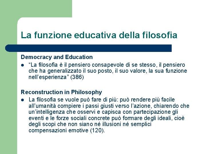 """La funzione educativa della filosofia Democracy and Education l """"La filosofia è il pensiero"""