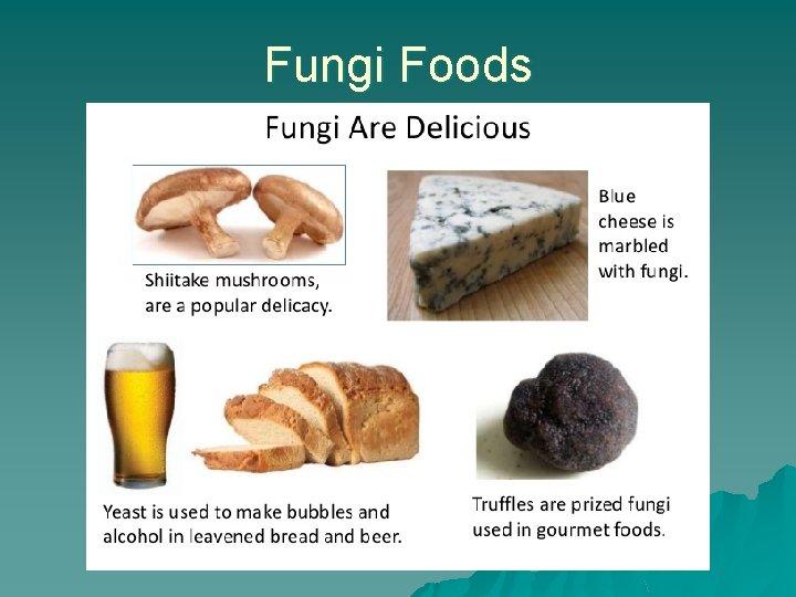 Fungi Foods