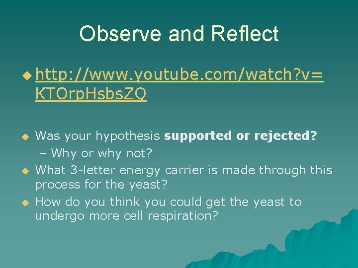 Observe and Reflect u http: //www. youtube. com/watch? v= KTOrp. Hsbs. ZQ u u