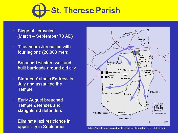 St. Therese Parish • Siege of Jerusalem (March – September 70 AD) • Titus