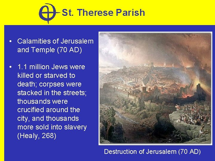 St. Therese Parish • Calamities of Jerusalem and Temple (70 AD) • 1. 1