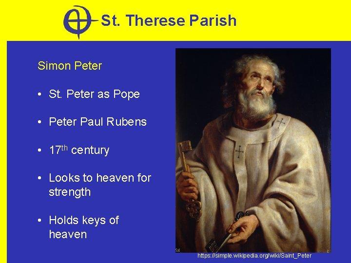 St. Therese Parish Simon Peter • St. Peter as Pope • Peter Paul Rubens