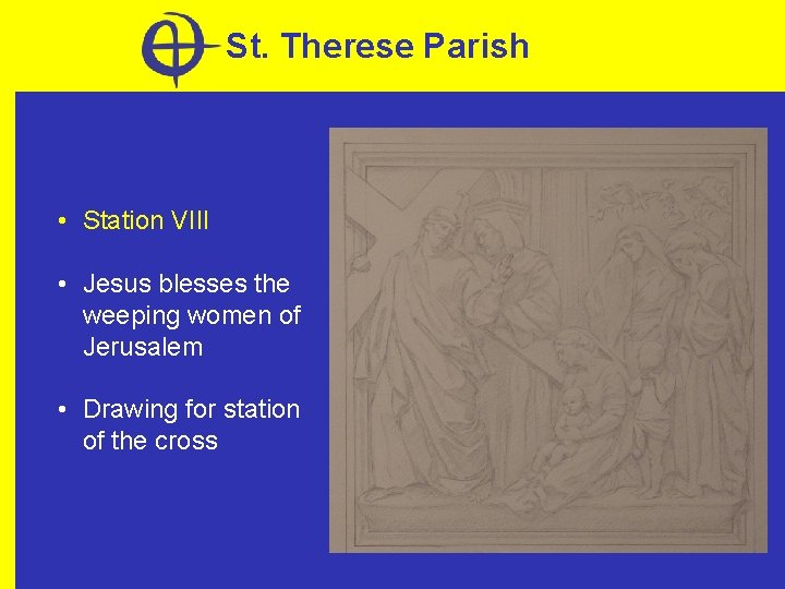 St. Therese Parish • Station VIII • Jesus blesses the weeping women of Jerusalem