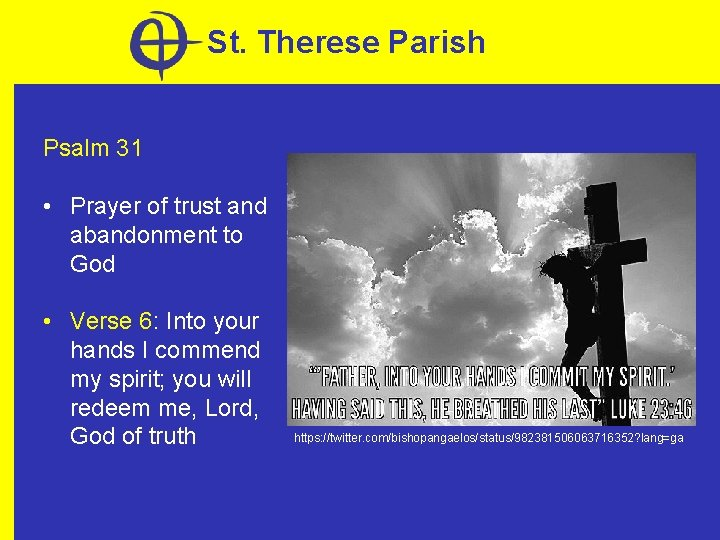 St. Therese Parish Psalm 31 • Prayer of trust and abandonment to God •