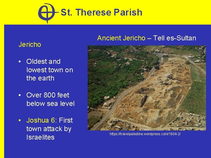 St. Therese Parish Jericho Ancient Jericho – Tell es-Sultan • Oldest and lowest town