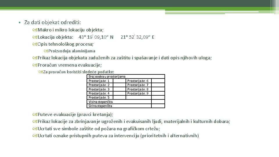 • Za dati objekat odrediti: Makro i mikro lokaciju objekta; Lokacija objekta: 43