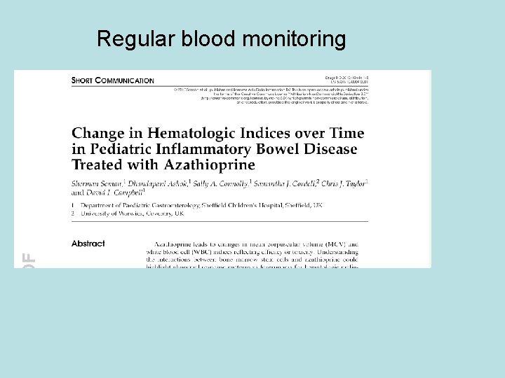 Regular blood monitoring