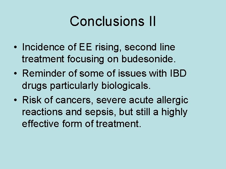 Conclusions II • Incidence of EE rising, second line treatment focusing on budesonide. •