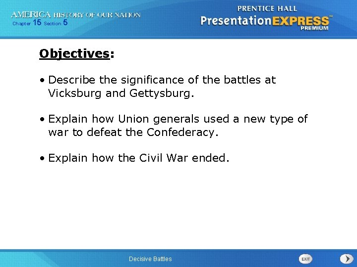 Chapter 15 Section 5 Objectives: • Describe the significance of the battles at Vicksburg