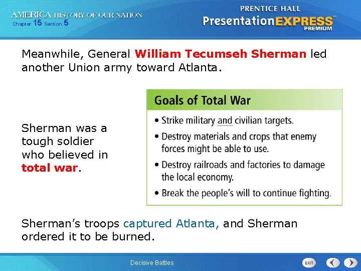 Chapter 15 Section 5 Meanwhile, General William Tecumseh Sherman led another Union army toward