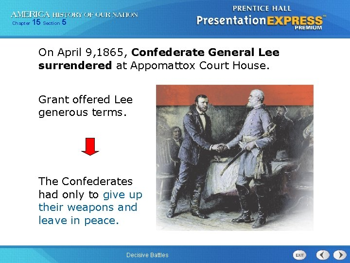 Chapter 15 Section 5 On April 9, 1865, Confederate General Lee surrendered at Appomattox