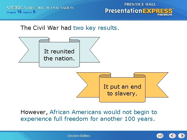 Chapter 15 Section 5 The Civil War had two key results. It reunited the