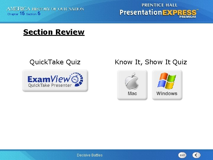 Chapter 15 Section Review Quick. Take Quiz Decisive Battles Know It, Show It Quiz